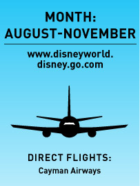 month: august-november www.disneyworld. disney.go.com direct flights: Cayman Airways