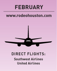 Text: February - www.rodeahouston.com - Direct Flights: Southwest Airlines, United Airlines